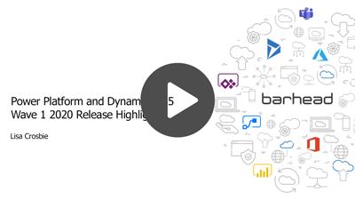 Webinar Recording: Power Platform and Dynamics 365 2020 Release Highlights, Wave 1