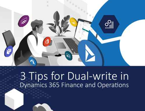3 Tips for Dual-write in Dynamics 365 Finance and Operations