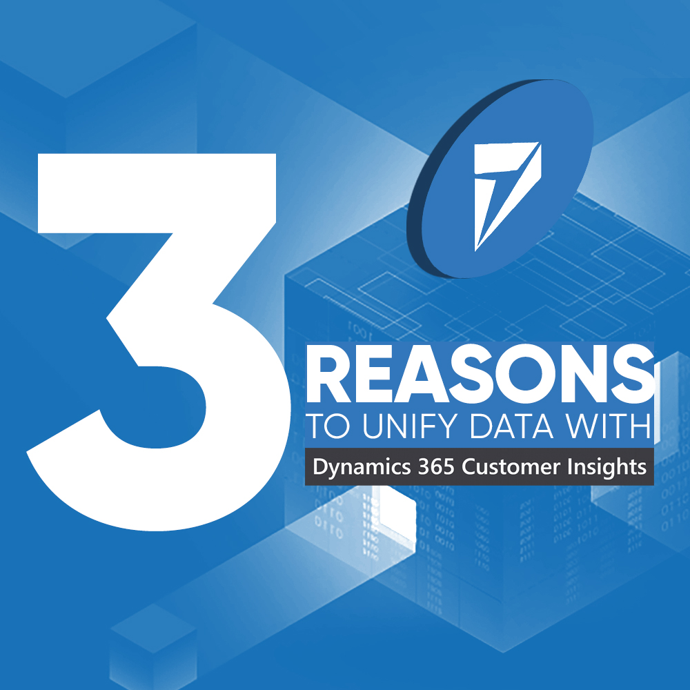 3 Reasons to Unify Data Dynamics 365 Customer Insights