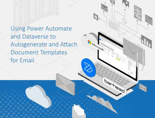 Using Power Automate and Dataverse to Autogenerate and Attach Document Templates for Email