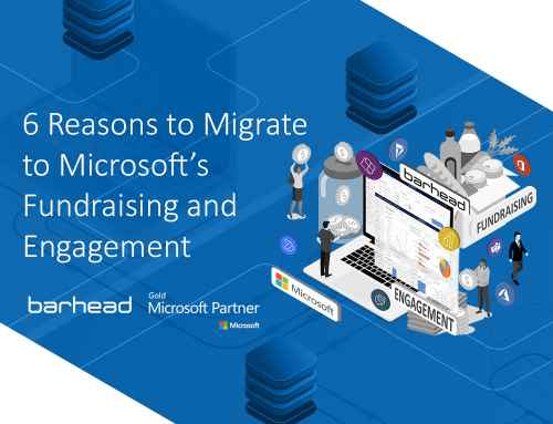 6 Reasons to Migrate to Microsoft's Fundraising and Engagement