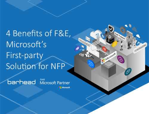 4 Benefits of Fundraising and Engagement, Microsoft's First-party Solution for Not-for-profits
